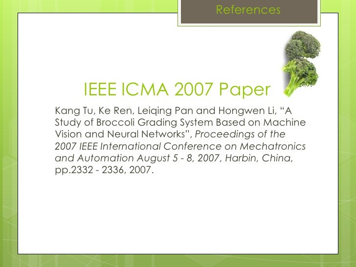 """References IEEE ICMA 2007 Paper Kang Tu, KeRen, Leiqing Pan and HongwenLi, """"A Study of Broccoli Grading System Based on Ma..."""