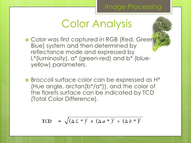 Image Processing Color Analysis Colorwas first captured in RGB (Red, Green, Blue) system and then determined by reflectanc...
