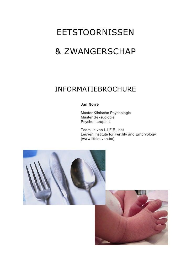 EETSTOORNISSEN& ZWANGERSCHAPINFORMATIEBROCHURE     Jan Norré     Master Klinische Psychologie     Master Seksuologie     P...