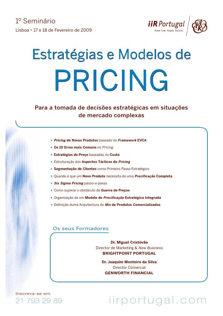 1º Seminário Lisboa • 17 e 18 de Fevereiro de 2009            Estratégias e Modelos de                    PRICING         ...