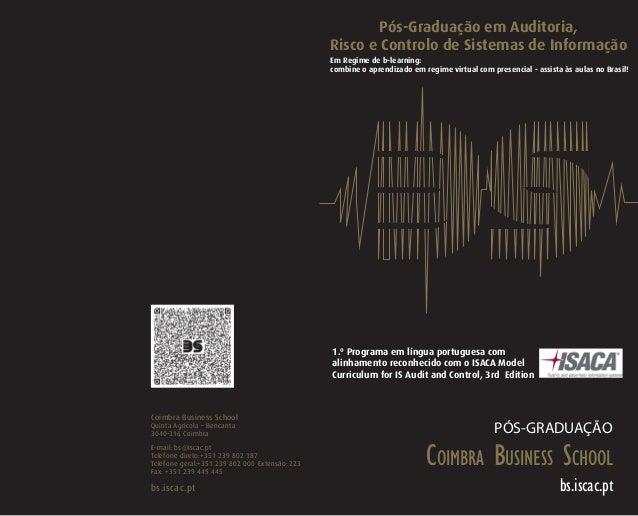 PÓS-GRADUAÇÃO Coimbra Business School Quinta Agrícola – Bencanta 3040-316 Coimbra E-mail: bs@iscac.pt Telefone direto:+351...