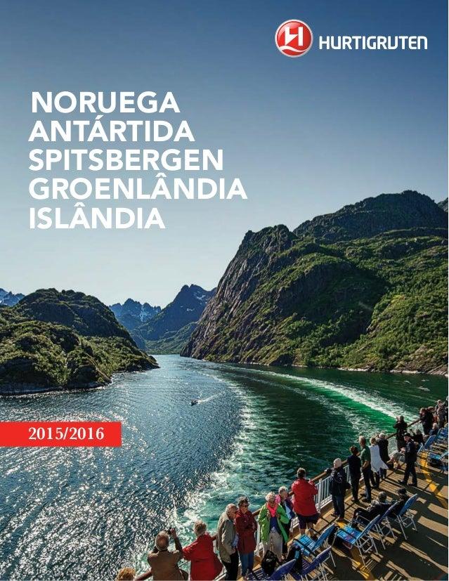 NORUEGA  ANTÁRTIDA  SPITSBERGEN  GROENLÂNDIA  ISLÂNDIA  2015/2016