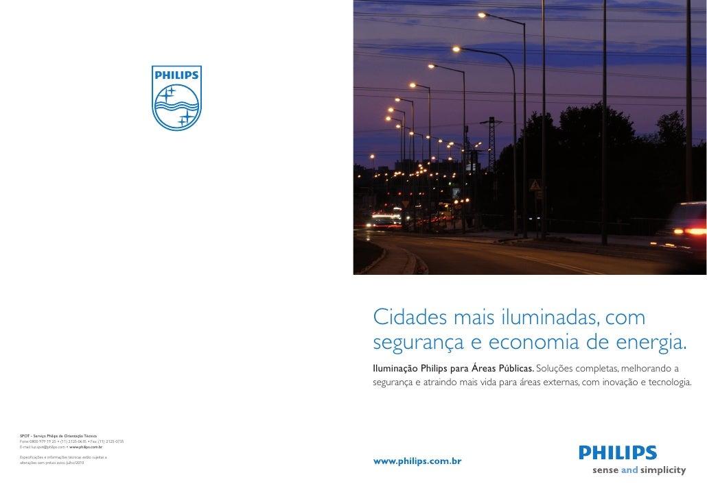 Cidades mais iluminadas, com                                                               segurança e economia de energia...
