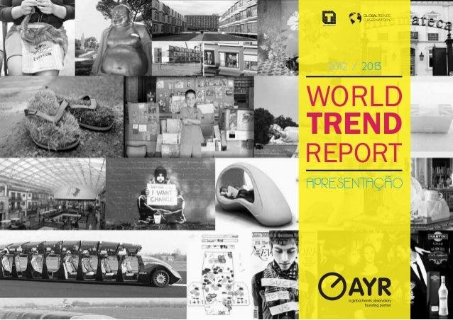 GLOBALTRENDS         OBSERVATORY  2012 / 2013WORLDTRENDREPORTAPRESENTAÇÃO