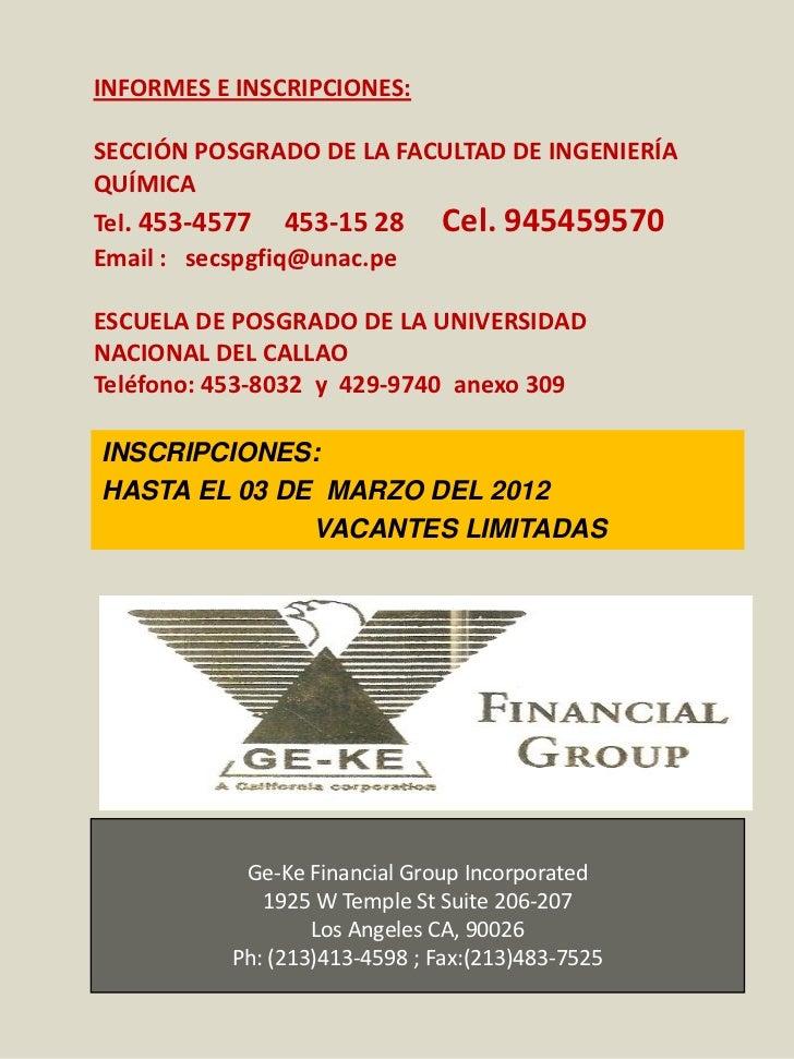 INFORMES E INSCRIPCIONES:SECCIÓN POSGRADO DE LA FACULTAD DE INGENIERÍAQUÍMICATel. 453-4577 453-15 28        Cel. 945459570...