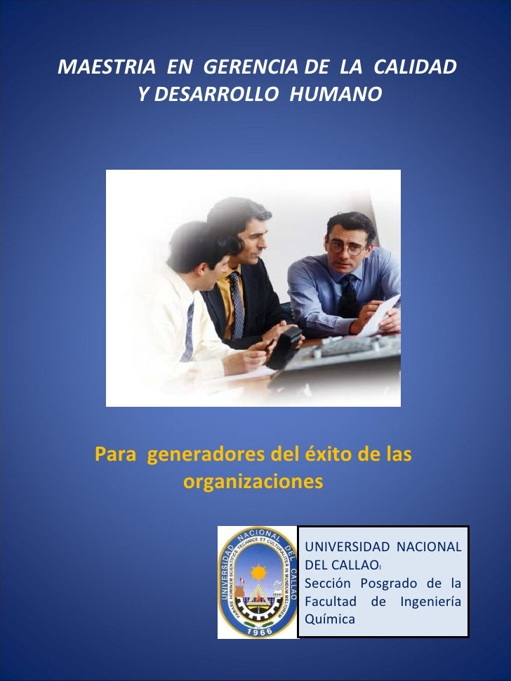 MAESTRIA  EN  GERENCIA DE  LA  CALIDAD  Y DESARROLLO  HUMANO Para  generadores del éxito de las organizaciones UNIVERSIDAD...