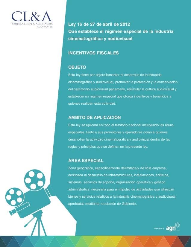Ley 16 de 27 de abril de 2012 Que establece el r�gimen especial de la industria cinematogr�fica y audiovisual INCENTIVOS F...