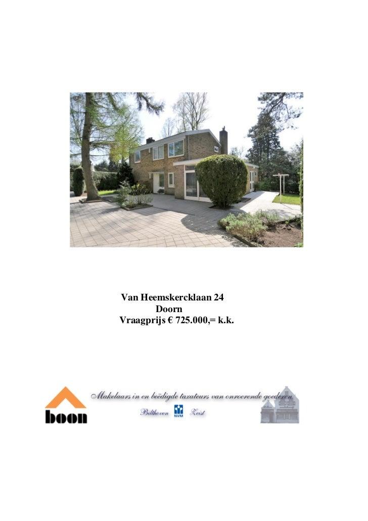 Van Heemskercklaan 24       DoornVraagprijs € 725.000,= k.k.