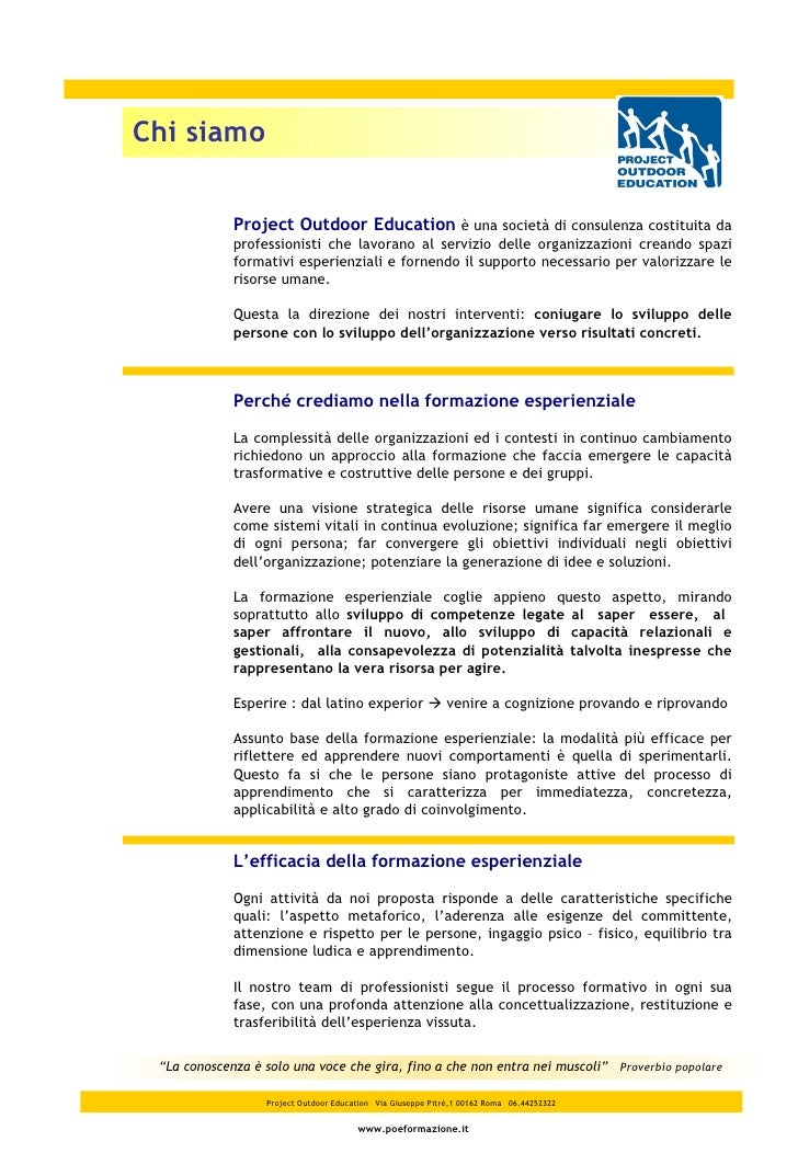 Project Outdoor Education   Via Giuseppe Pitrè,1 00162 Roma   06.44252322 www.poeformazione.it Chi siamo Project Outdoor E...