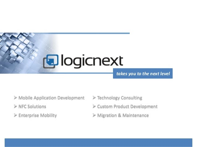 takes you to the next level Mobile Application Development    Technology Consulting NFC Solutions                     ...