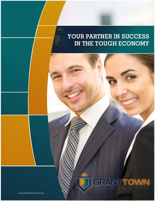 YOUR PARTNER IN SUCCESS                                IN THE TOUGH ECONOMY                                     GRANT TOWN...