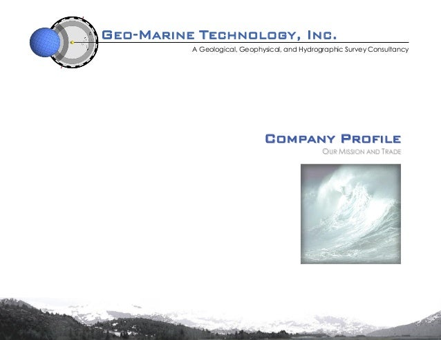 GEO-MARINE TECHNOLOGY, INC. A Geological, Geophysical, and Hydrographic Survey Consultancy CCOOMMPPAANNYY PPRROOFFIILLEE O...