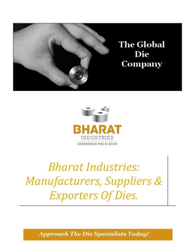Bharat Industries: Manufacturers, Suppliers & Exporters Of Dies.