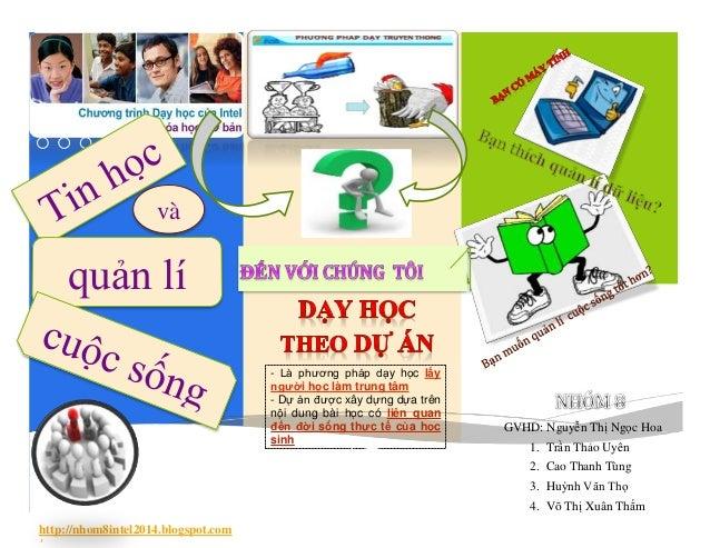 GVHD: Nguyễn Thị Ngọc Hoa 1. Trần Thảo Uyên 2. Cao Thanh Tùng 3. Huỳnh Văn Thọ 4. Võ Thị Xuân Thắm http://nhom8intel2014.b...