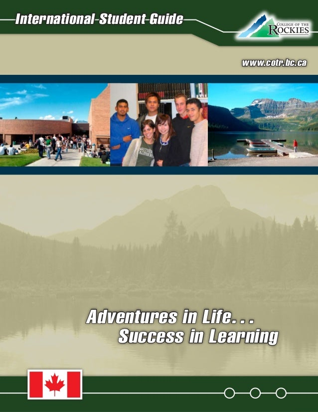 17 International Student Guide www.cotr.bc.ca Adventures in Life…    Success in Learning