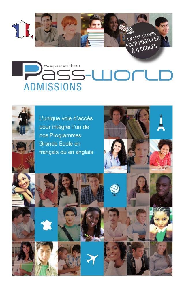 L'unique voie d'accès pour intégrer l'un de nos Programmes Grande École en français ou en anglais www.pass-world.com ENTER...