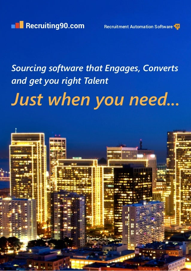 Sourcing software that Engages, Converts and get you right Talent Just when you need... Recruiting90.com Recruitment Autom...