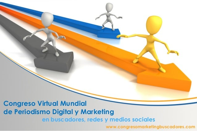 Congreso Virtual Mundialde Periodismo Digital y Marketing           en buscadores, redes y medios sociales                ...
