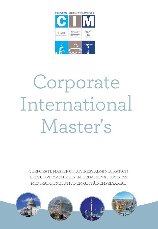 CORPORATE MASTER OF BUSINESS ADMINISTRATION EXECUTIVE MASTER'S IN INTERNATIONAL BUSINESS MESTRADO EXECUTIVO EM GESTÃO EMPR...