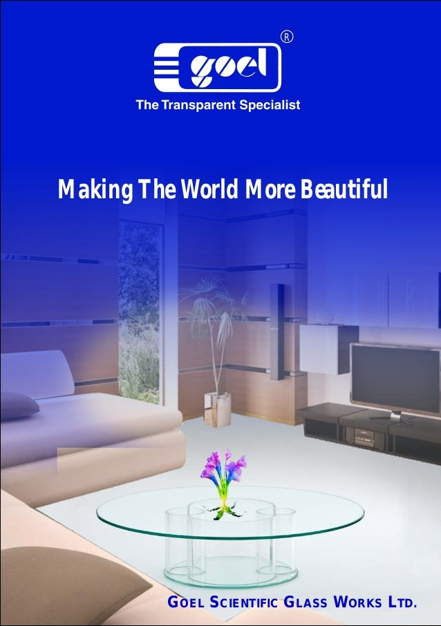 R GOEL SCIENTIFIC GLASS WORKS LTD. Making The World More Beautiful