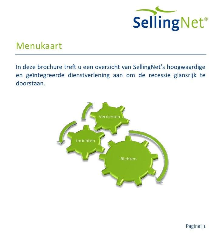 Menukaart In deze brochure treft u een overzicht van SellingNet's hoogwaardige en geïntegreerde dienstverlening aan om de ...