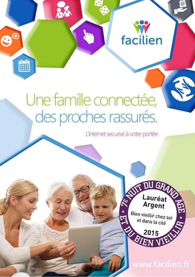 Unefamilleconnectée, desprochesrassurés. L'internetsecuriséàvotreportée www.facilien.fr