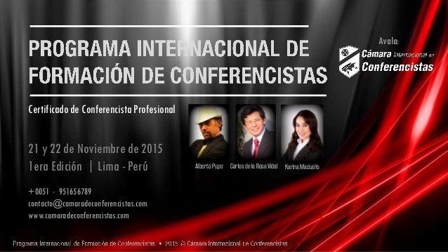 Certificado de Conferencista Profesional 21 y 22 de Noviembre de 2015 1era Edición | Lima - Perú +0051 - 951656789 contact...