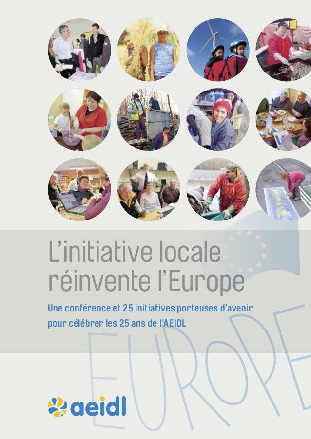 L'initiative locale  réinvente l'Europe  Une conférence et 25 initiatives porteuses d'avenir  pour célébrer les 25 ans de ...