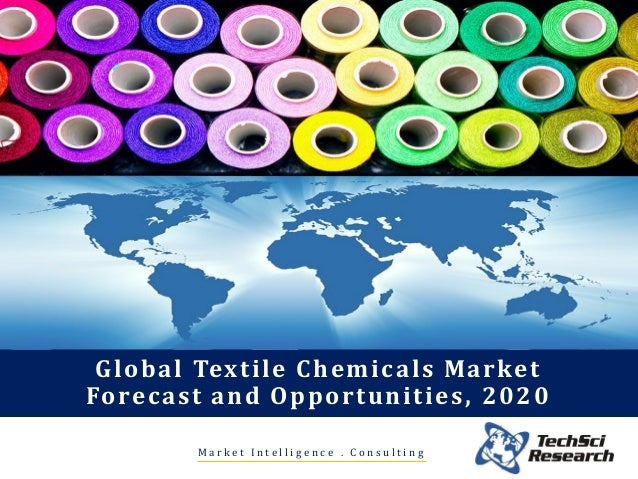 Global Textile Chemicals Market Forecast & Opportunities, 2020