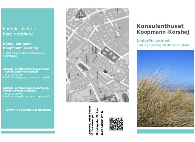 Kontakt os for at høre nærmere Konsulenthuset Koopmann-Korshøj E-mail: konsulenthuset@koopmann- korshoej.dk Arbejds- og Or...