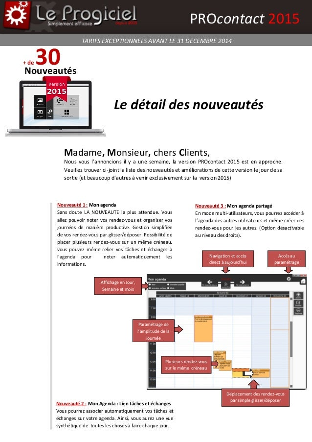 + de 30Nouveautés Madame, Monsieur, chers Clients, TARIFS EXCEPTIONNELS AVANT LE 31 DECEMBRE 2014 PROcontact 2015 Nous vou...