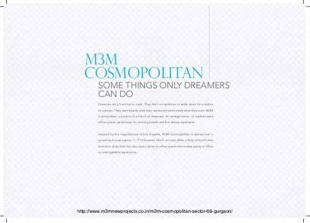 M3M  COSMOPOLITAN  SOME THINGS ONLY DREAMERS  CAN DO  Dreamers are a hard nut to crack. They don't compromise or settle do...