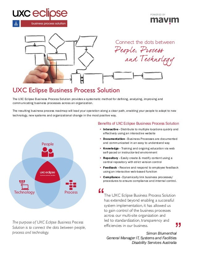 The purpose of UXC Eclipse Business Process Solution is to connect the dots between people, process and technology. UXC Ec...
