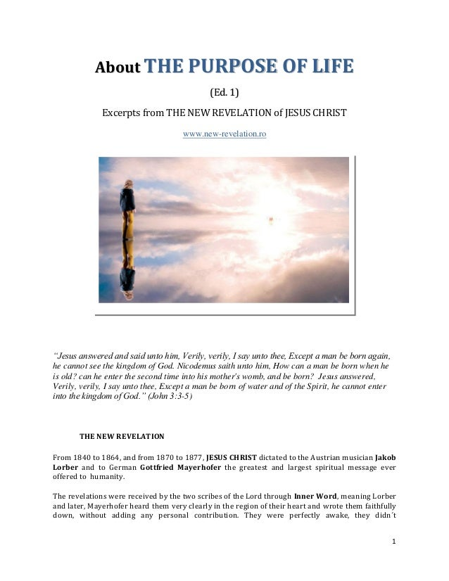 About THE PURPOSE OF LIFE                                             (Ed. 1)              Excerpts from THE NEW REVELATIO...