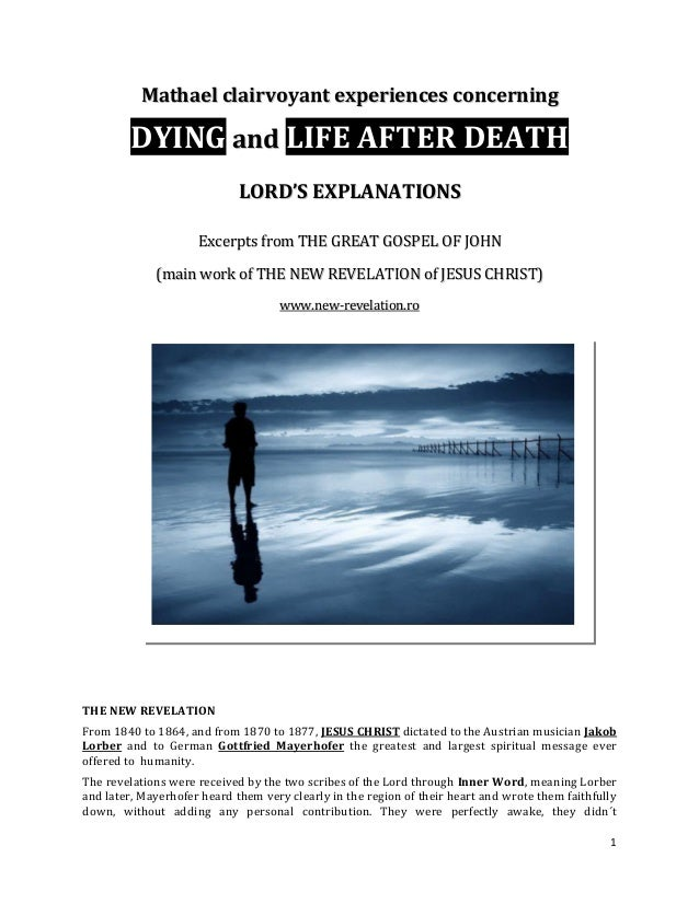 Mathael clairvoyant experiences concerning         DYING and LIFE AFTER DEATH                             LORD'S EXPLANATI...