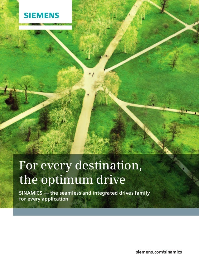 For every destination, the optimum drive SINAMICS — the seamless and integrated drives family for every application siemen...