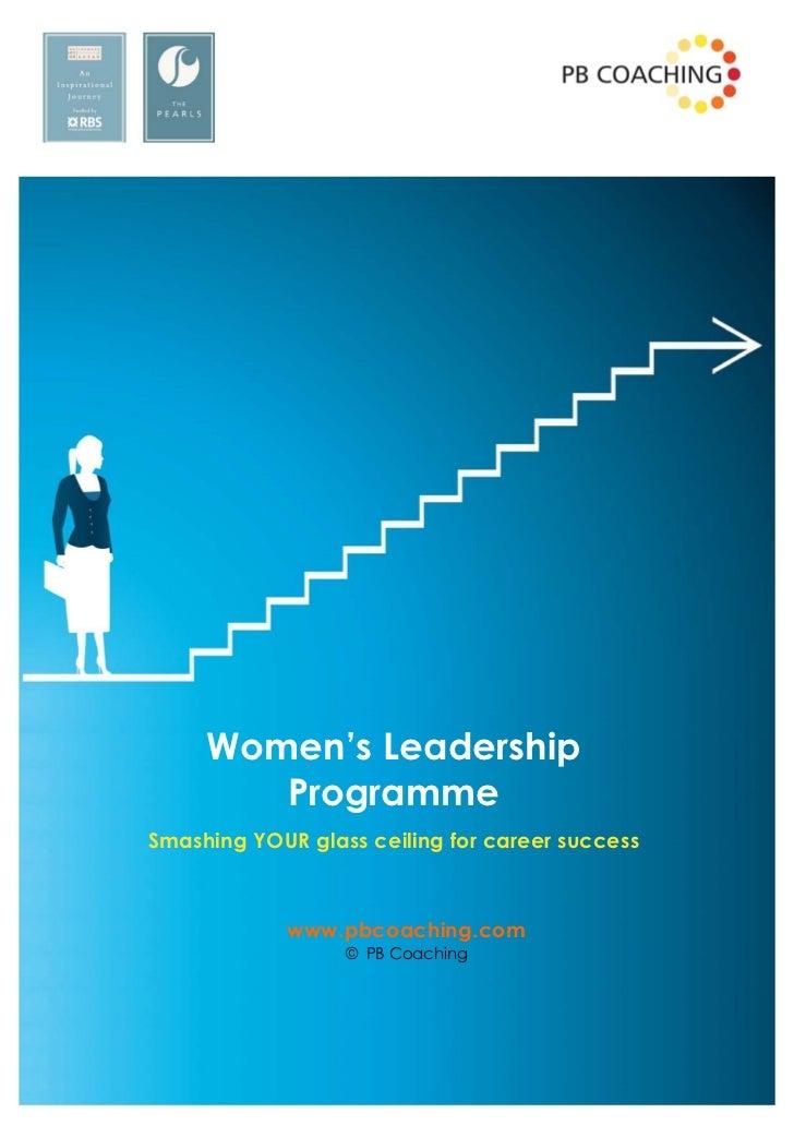 Women's Leadership        ProgrammeSmashing YOUR glass ceiling for career success             www.pbcoaching.com          ...