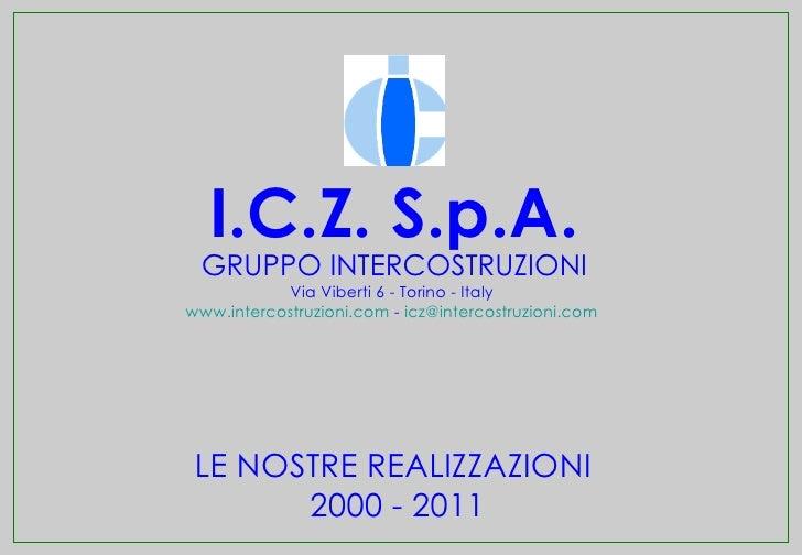 I.C.Z. S.p.A. GRUPPO INTERCOSTRUZIONI           Via Viberti 6 - Torino - Italywww.intercostruzioni.com - icz@intercostruzi...