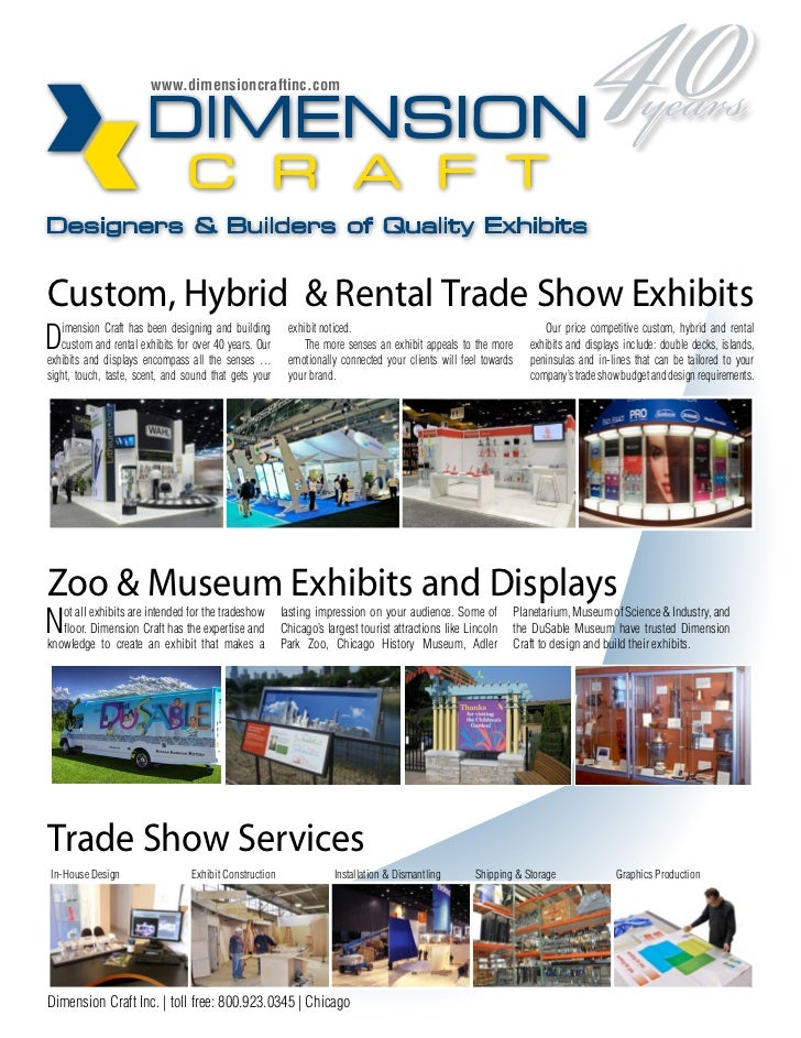 www.dimensioncraftinc.comCustom, Hybrid & Rental Trade Show ExhibitsD  imension Craft has been designing and building   cu...