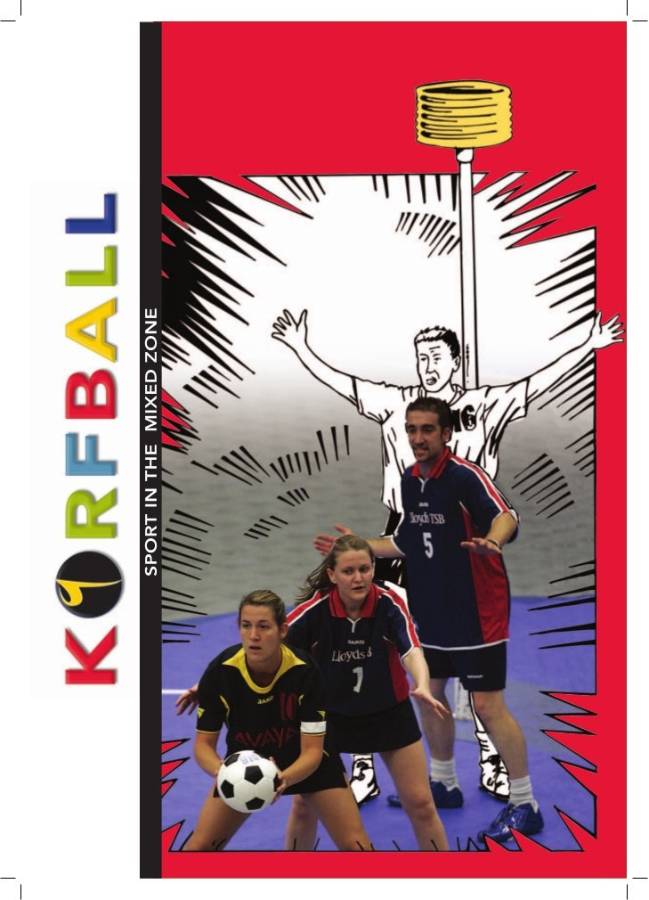 An extra dimension– that no other sport can offer                       Welcome to korfball, the world's                  ...