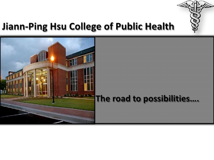 Jiann-Ping Hsu College of Public Health                   •                   •                   •                   • Th...