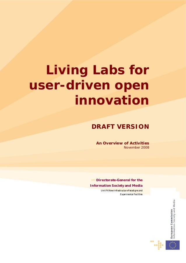 Living Labs for user-driven open innovation DRAFT VERSION An Overview of Activities November 2008 ••• Directorate-General ...