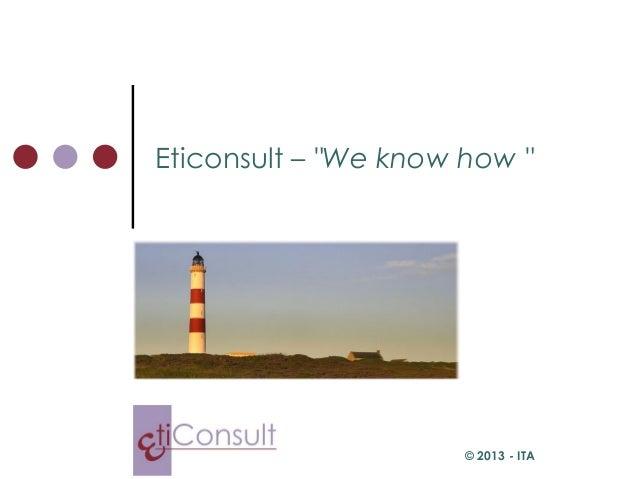 """Eticonsult – """"We know how """"                      © 2013 - ITA"""
