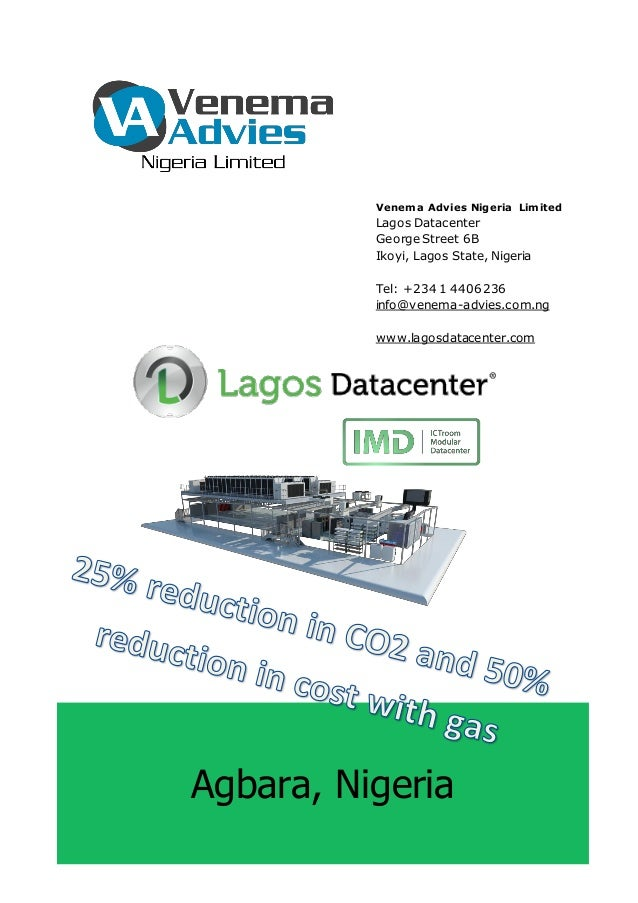 Venema Advies Nigeria Limited  Lagos Datacenter George Street 6B Ikoyi, Lagos State, Nigeria Tel: +234 1 4406236 info@vene...
