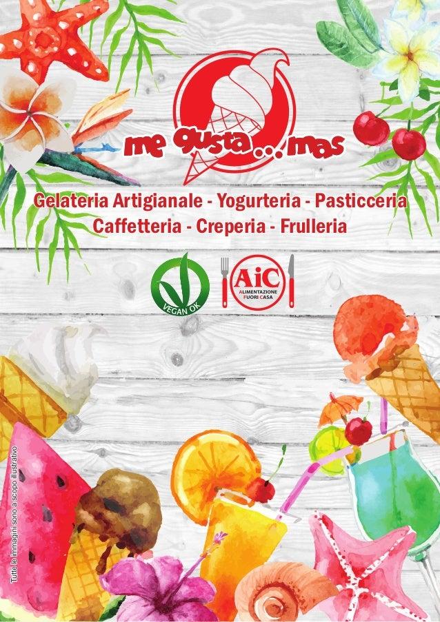 Gelateria Artigianale - Yogurteria - Pasticceria Caffetteria - Creperia - Frulleria Tutteleimmaginisonoascopoillustrativo