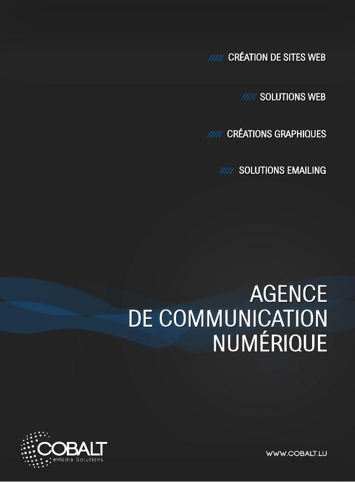 Une entreprise  performante  Présente sur le marché depuis 2003, Cobalt eMedia Solutions  collabore avec des PME, des mult...