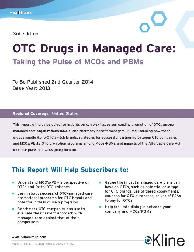 Healthcare  3rd Edition  OTC Drugs in Managed Care: Taking the Pulse of MCOs and PBMs To Be Published 2nd Quarter 2014 Bas...