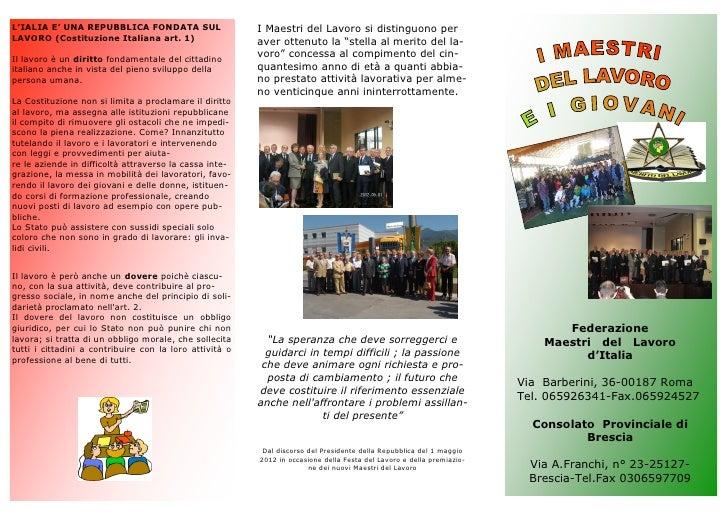 L'IALIA E' UNA REPUBBLICA FONDATA SUL                    I Maestri del Lavoro si distinguono perLAVORO (Costituzione Itali...