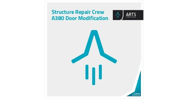 EXTENDING YOUR SUCCESS Structure Repair Crew A380 Door Modification