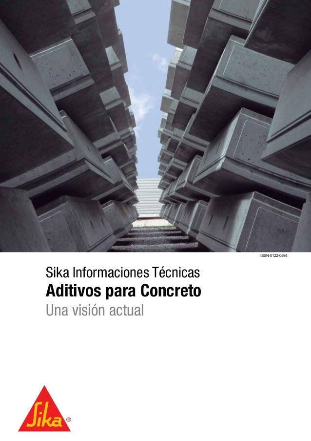 ISSN-0122-0594Sika Informaciones TécnicasAditivos para ConcretoUna visión actual